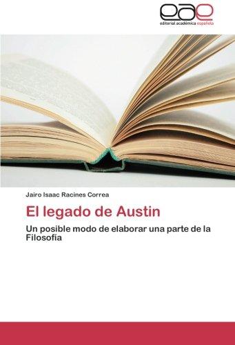 9783659050770: El legado de Austin: Un posible modo de elaborar una parte de la Filosofía