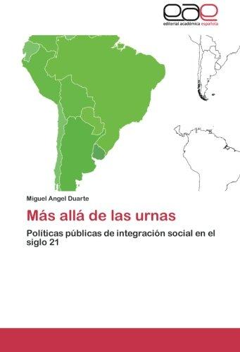 Más allá de las urnas: Políticas públicas de integración social en el siglo 21 (Spanish Edition): ...