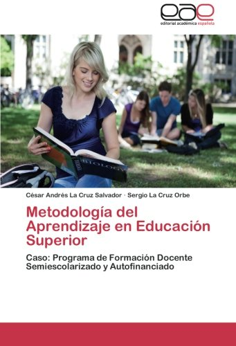 Metodología del Aprendizaje en Educación Superior: César Andrés La Cruz Salvador