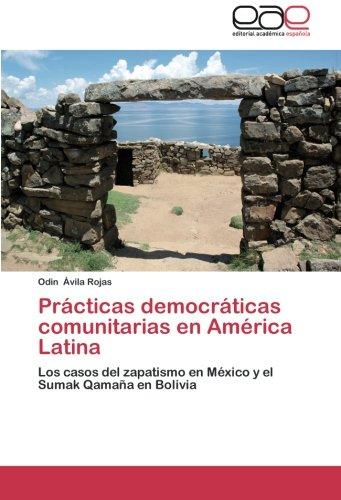 9783659051050: Prácticas democráticas comunitarias en América Latina: Los casos del zapatismo en México y el Sumak Qamaña en Bolivia (Spanish Edition)