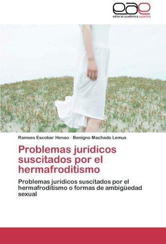 9783659051210: Problemas jurídicos suscitados por el hermafroditismo: Problemas jurídicos suscitados por el hermafroditismo o formas de ambigüedad sexual