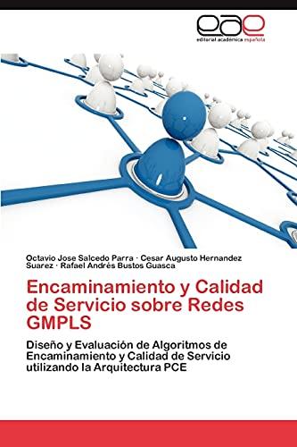 Encaminamiento y Calidad de Servicio Sobre Redes Gmpls: Cesar Augusto Hernandez Suarez