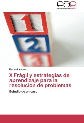 9783659051517: X Frágil y estrategias de aprendizaje para la resolución de problemas: Estudio de un caso