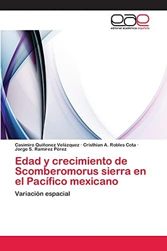 Edad y crecimiento de Scomberomorus sierra en: Casimiro Quiñonez Velázquez,