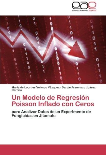 9783659052163: Un Modelo de Regresión Poisson Inflado con Ceros: para Analizar Datos de un Experimento de Fungicidas en Jitomate (Spanish Edition)