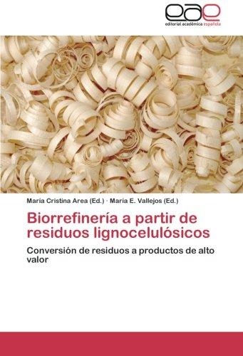 9783659052958: Biorrefinería a partir de residuos lignocelulósicos: Conversión de residuos a productos de alto valor