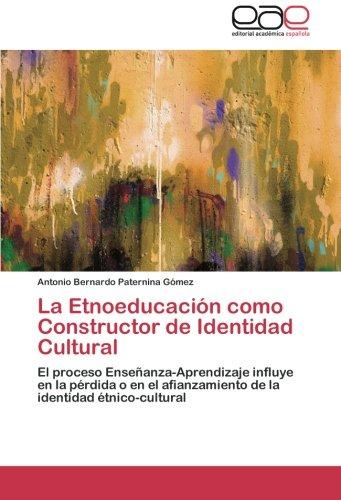 La Etnoeducación como Constructor de Identidad Cultural: El proceso Enseñ...