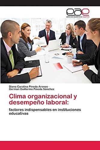 9783659053276: Clima organizacional y desempeño laboral:: factores indispensables en instituciones educativas (Spanish Edition)
