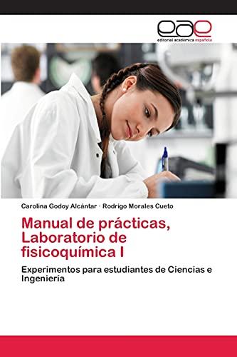 9783659053610: Manual de prácticas, Laboratorio de fisicoquímica I: Experimentos para estudiantes de Ciencias e Ingeniería (Spanish Edition)