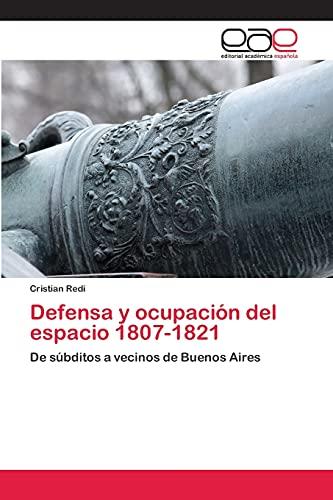 9783659053801: Defensa y Ocupacion del Espacio 1807-1821