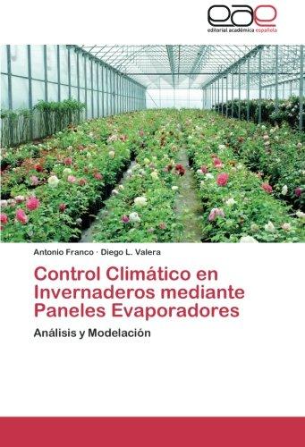 9783659053962: Control Climático en Invernaderos mediante Paneles Evaporadores: Análisis y Modelación (Spanish Edition)