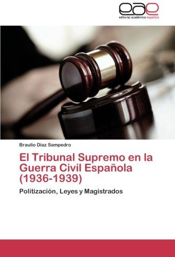 9783659054051: El Tribunal Supremo en la Guerra Civil Española (1936-1939): Politización, Leyes y Magistrados (Spanish Edition)