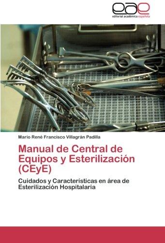 Manual de Central de Equipos y Esterilización (CEyE): Cuidados y Características en área de ...