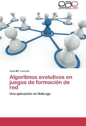 9783659054341: Algoritmos evolutivos en juegos de formación de red: Una aplicación en NetLogo