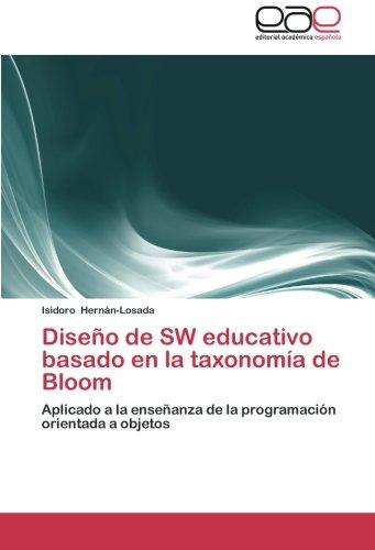 9783659054402: Diseño de SW educativo basado en la taxonomía de Bloom: Aplicado a la enseñanza de la programación orientada a objetos (Spanish Edition)