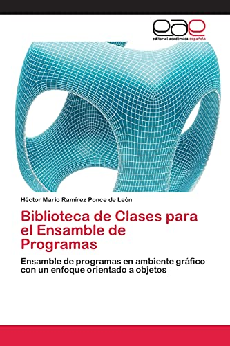 Biblioteca de Clases Para El Ensamble de Programas: Hà ctor Mario RamÃrez Ponce De Leà n
