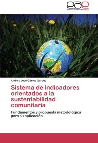 Sistema de indicadores orientados a la sustentabilidad comunitaria: Fundamentos y propuesta ...