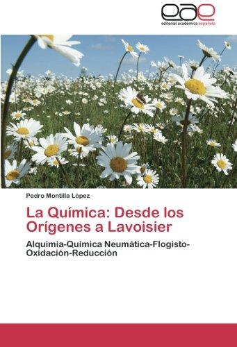 La Química: Desde los Orígenes a Lavoisier: Alquimia-Química Neumá...