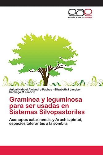 Graminea y leguminosa para ser usadas en Sistemas Silvopastoriles: Anibal Nahuel Alejandro Pachas