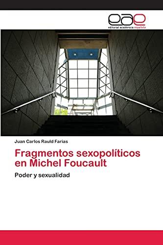 9783659056512: Fragmentos sexopolíticos en Michel Foucault: Poder y sexualidad (Spanish Edition)