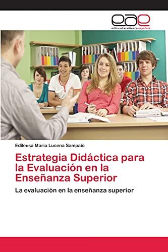 Estrategia Didáctica para la Evaluación en la Enseñanza Superior: La evaluación en la enseñanza ...