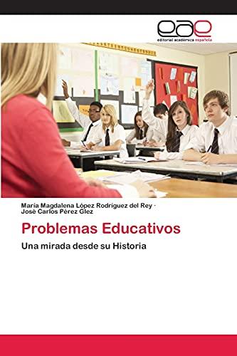 9783659057120: Problemas Educativos: Una mirada desde su Historia (Spanish Edition)