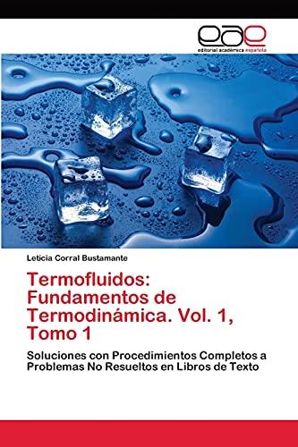 9783659057533: Termofluidos: Fundamentos de Termodinámica. Vol. 1, Tomo 1: Soluciones con Procedimientos Completos a Problemas No Resueltos en Libros de Texto (Spanish Edition)