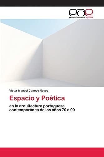 9783659057984: Espacio y Poética: en la arquitectura portuguesa contemporánea de los años 70 a 90 (Spanish Edition)