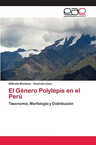 9783659058721: El Género Polylepis en el Perú: Taxonomía, Morfología y Distribución (Spanish Edition)