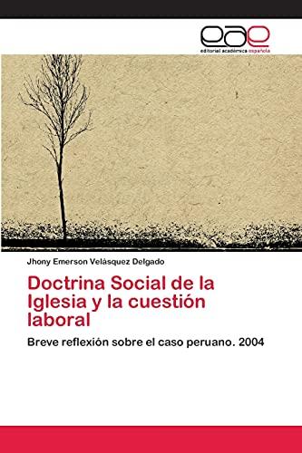 9783659059124: Doctrina Social de la Iglesia y la cuestión laboral: Breve reflexión sobre el caso peruano. 2004