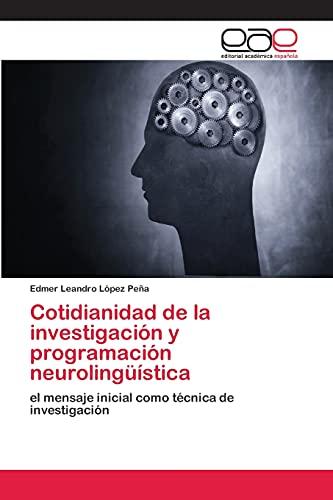 9783659059483: Cotidianidad de la investigación y programación neurolingüística (Spanish Edition)