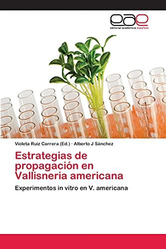 9783659059711: Estrategias de propagación en Vallisneria americana: Experimentos in vitro en V. americana (Spanish Edition)