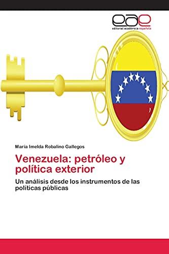 9783659059834: Venezuela: petróleo y política exterior: Un análisis desde los instrumentos de las políticas públicas (Spanish Edition)