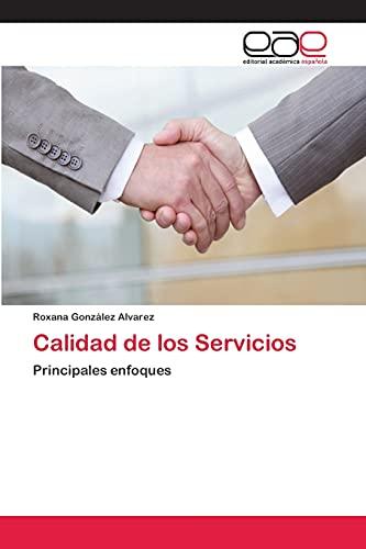 9783659060069: Calidad de los Servicios: Principales enfoques (Spanish Edition)