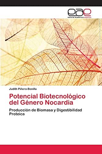 9783659060410: Potencial Biotecnológico del Género Nocardia: Producción de Biomasa y Digestibilidad Proteica (Spanish Edition)