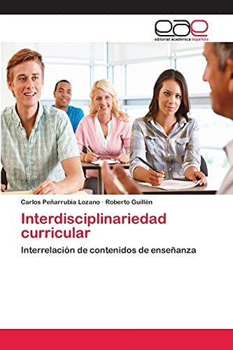 9783659060434: Interdisciplinariedad curricular: Interrelación de contenidos de enseñanza (Spanish Edition)