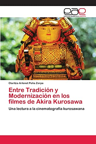 9783659060458: Entre Tradicion y Modernizacion En Los Filmes de Akira Kurosawa