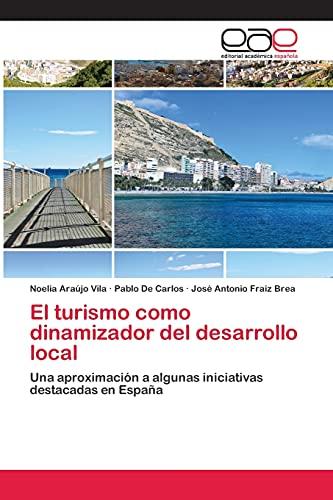 El Turismo Como Dinamizador del Desarrollo Local: Pablo De Carlos