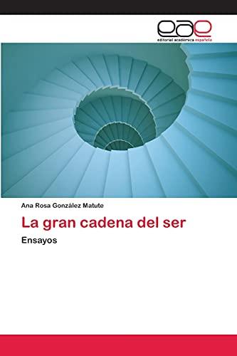 9783659061264: La gran cadena del ser: Ensayos (Spanish Edition)