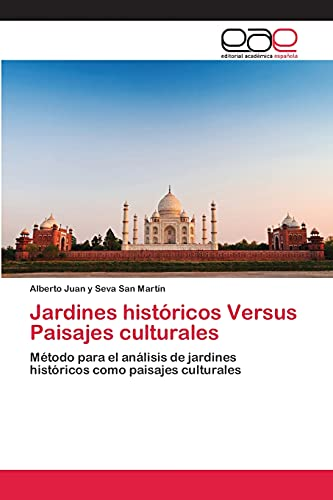 9783659061486: Jardines históricos Versus Paisajes culturales (Spanish Edition)