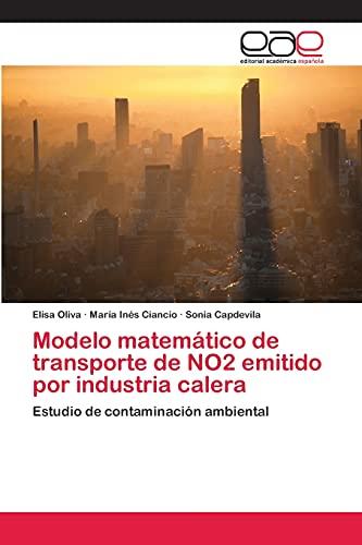 9783659061714: Modelo matemático de transporte de NO2 emitido por industria calera: Estudio de contaminación ambiental (Spanish Edition)
