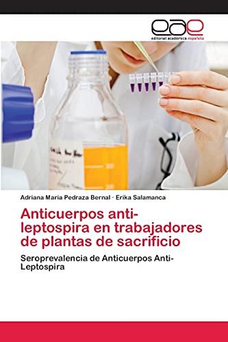 Anticuerpos Anti-Leptospira En Trabajadores de Plantas de Sacrificio: Adriana Maria Pedraza Bernal