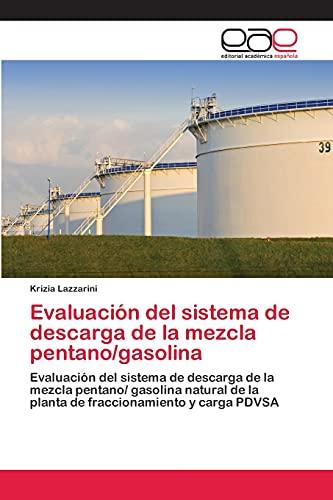 9783659062681: Evaluación del sistema de descarga de la mezcla pentano/gasolina