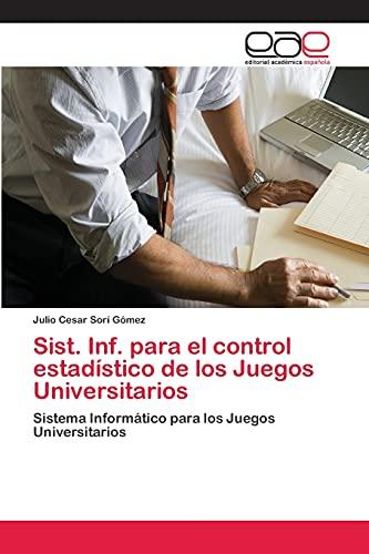 Sist. INF. Para El Control Estadistico de Los Juegos Universitarios: Julio Cesar Sorà Gà mez