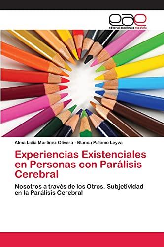 Experiencias Existenciales En Personas Con Paralisis Cerebral: Alma Lidia Martinez Olivera