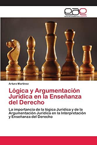 Lógica y Argumentación Jurídica en la Enseñanza: Martínez, Arturo