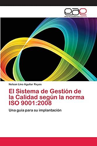 9783659063817: El Sistema de Gestión de la Calidad según la norma ISO 9001:2008: Una guía para su implantación (Spanish Edition)
