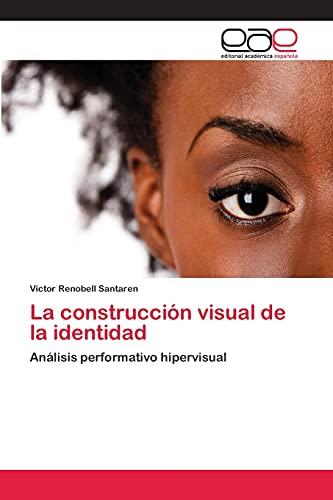 9783659063909: La construcción visual de la identidad: Análisis performativo hipervisual (Spanish Edition)