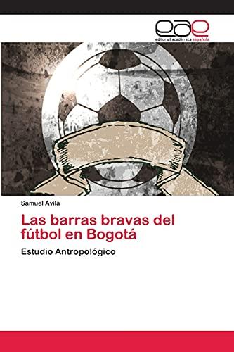 Las Barras Bravas del Futbol En Bogota: Samuel Avila