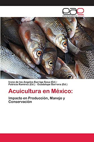 9783659064012: Acuicultura en México:: Impacto en Producción, Manejo y Conservación (Spanish Edition)